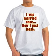 """""""I Was Married Once"""" Ash Grey T-Shirt"""