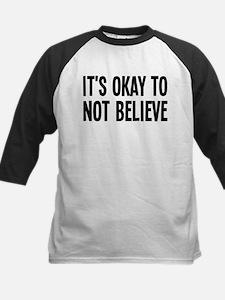 It's Okay To Not Believe Atheist Tee