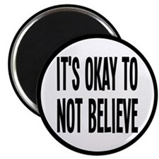 It's Okay To Not Believe Atheist Magnet