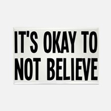 It's Okay To Not Believe Atheist Rectangle Magnet