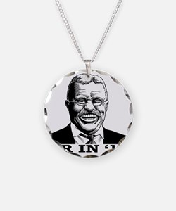 Theodore Roosevelt for Presi Necklace