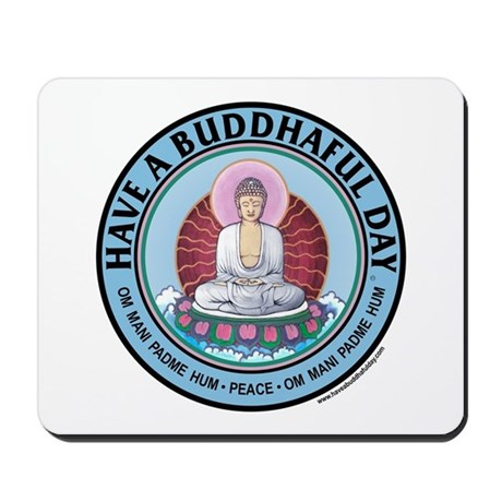 """""""Have A Buddhaful Day"""" Mousepad"""