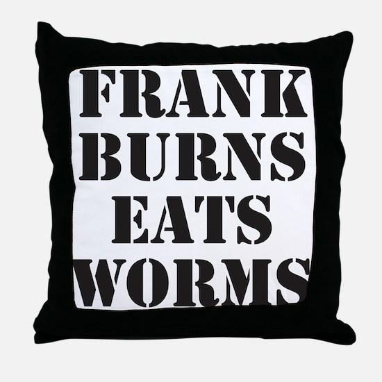 Frank Burns Eats Worms Throw Pillow