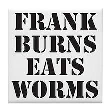 Frank Burns Eats Worms Tile Coaster