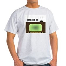 Tune Me In T-Shirt
