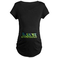 Believe in Miracles Maternity T-Shirt