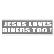 Jesus loves Bikers bumper Bumper Bumper Sticker