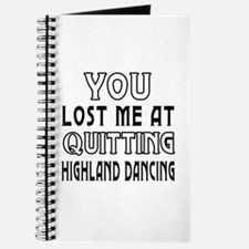 You lost me at quitting Highland Dancing Journal