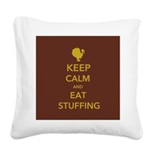 Keep Calm and Eat Stuffing Square Canvas Pillow