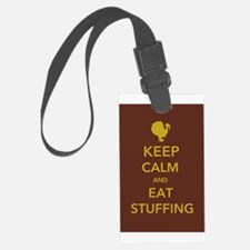 Keep Calm and Eat Stuffing Luggage Tag