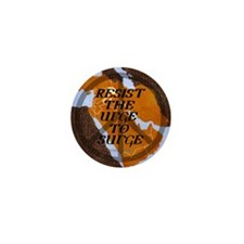 Resist the urge to surge Mini Button