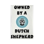 Owned by a Dutch Shepherd Rectangle Magnet