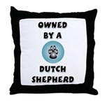 Owned by a Dutch Shepherd Throw Pillow