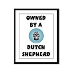 Owned by a Dutch Shepherd Framed Panel Print