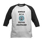 Owned by a Dutch Shepherd Kids Baseball Jersey