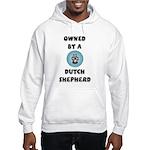 Owned by a Dutch Shepherd Hooded Sweatshirt
