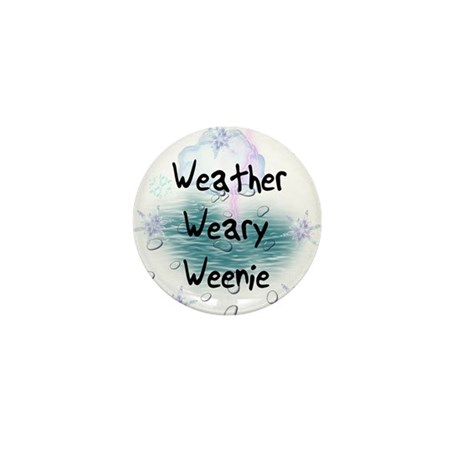 Weather Weary Weenie Mini Button (100 pack)