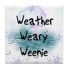 Weather Weary Weenie Tile Coaster