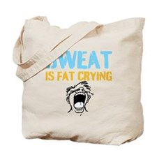 SWEAT IS FAT CRYING Tote Bag