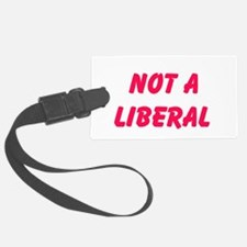 Not a Liberal Luggage Tag