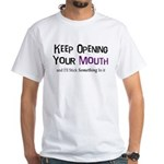 Keep Opening Mouth White T-Shirt