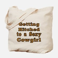 getting hitched to a sexy cowgirl Tote Bag