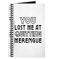 You lost me at quitting Merengue Journal