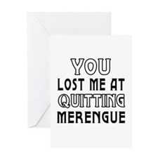 You lost me at quitting Merengue Greeting Card