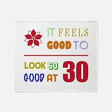 Funny 30th Birthday (Feels Good) Throw Blanket