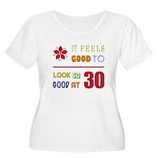 Funny 30th Birthday (Feels Good) T-Shirt