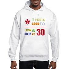 Funny 30th Birthday (Feels Good) Hoodie