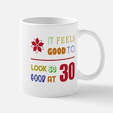 Funny 30th Birthday (Feels Good) Mug