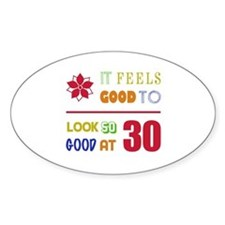 Funny 30th Birthday (Feels Good) Decal