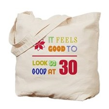 Funny 30th Birthday (Feels Good) Tote Bag