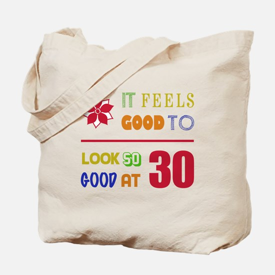 Funny 30th Birthday (Feels Good) Tote Bag