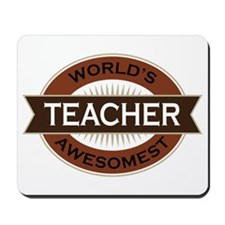 Teacher (World's Awesomest) Mousepad