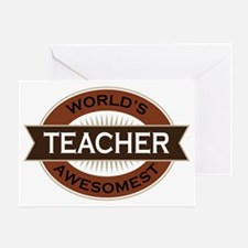 Teacher (World's Awesomest) Greeting Cards