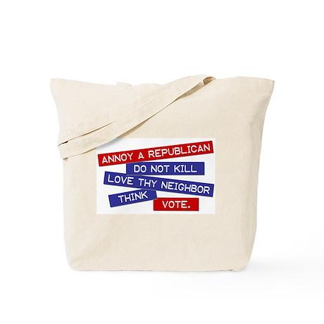 """Annoy a Republican"" Tote Bag"