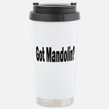 Got Mandolin? Stainless Steel Travel Mug
