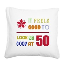 Funny 50th Birthday (Feels Good) Square Canvas Pil