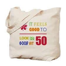 Funny 50th Birthday (Feels Good) Tote Bag