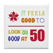Funny 50th Birthday (Feels Good) Tile Coaster
