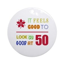 Funny 50th Birthday (Feels Good) Ornament (Round)