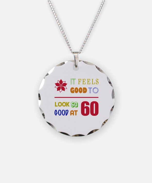 Funny 60th Birthday (Feels Good) Necklace