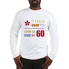 Funny 60th Birthday (Feels Good) Long Sleeve T-Shi