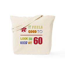 Funny 60th Birthday (Feels Good) Tote Bag