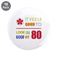 "Funny 80th Birthday (Feels Good) 3.5"" Button (10 p"