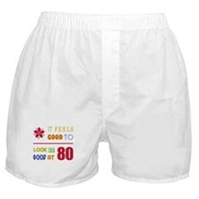 Funny 80th Birthday (Feels Good) Boxer Shorts