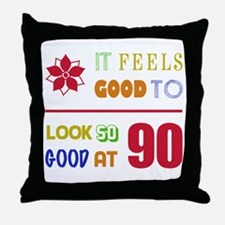 Funny 90th Birthday (Feels Good) Throw Pillow