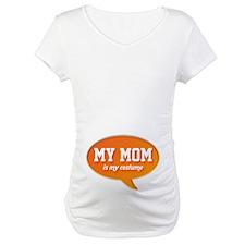 Mom is my Costume Shirt